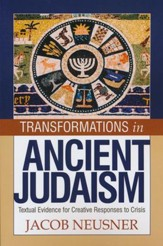 Transformations in Ancient Judaism: Textual Evidence for Creative Responses to Crisis