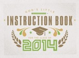 God's Little Instruction Book for the Class of 2014