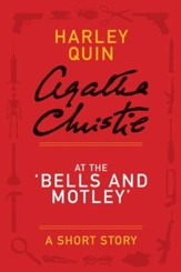 At the Bells and Motley: A Mysterious Mr. Quin Story - eBook
