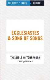Theology of Work Project: Ecclesiastes & Song of Songs