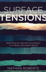 Surface Tensions: Searching for Sacred Connection in a Media-Saturated World