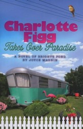 Charlotte Figg Takes Over Paradise, Bright's Pond Series #2