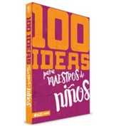 100 ideas para maestros de niños, 100 Ideas for Teaching Kids