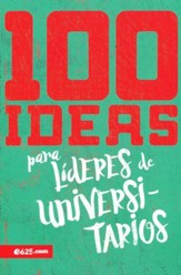100 ideas para lideres universitarios  (100 Ideas for Leading College Students)