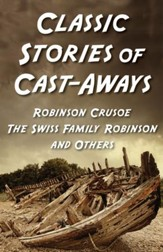 Classic Stories of Cast-Aways: Robinson Crusoe, The Swiss Family Robinson, and O: Five-book Bundle - eBook