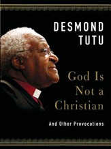 God Is Not a Christian: And Other Provocations - eBook