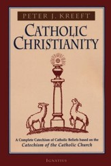 Catholic Christianity: Based on the Catechism