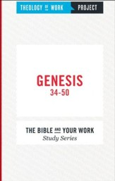 Theology of Work Project: Genesis 34-50