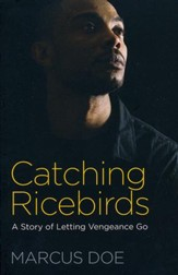 Catching Ricebirds: A Story of Letting Vengeance Go