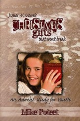 Christmas Gifts That Won't Break: An Advent Study for Youth