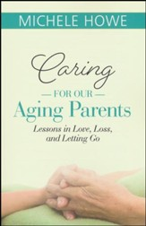 Caring for our Aging Parents: Lessons in Love, Loss,  and Letting Go - Slightly Imperfect