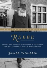 Rebbe: The Life and Teachings of Menachem M. Schneerson, the Most Influential Rabbi in Modern History - eBook