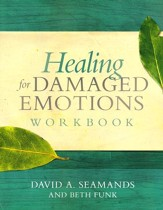 Healing for Damaged Emotions Workbook
