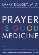 Prayer Is Good Medicine: How to Reap the Healing Benefits of Prayer - eBook