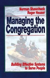 Managing the Congregation Building Effective Systems to Serve People
