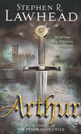 Arthur, Pendragon Cycle Series #3