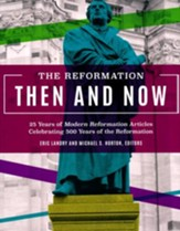 The Reformation Then and Now