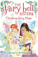 The Fairy Bell Sisters #6: Christmas Fairy Magic - eBook