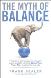 The Myth of Balance: Thriving in the Tension of Ministry, Work, and Life