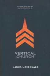 Vertical Church: What Every Heart Longs For, What Every Church Can Be - Slightly Imperfect