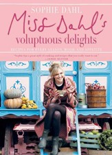 Miss Dahl's Voluptuous Delights: Recipes for Every Season, Mood, and Appetite - eBook