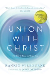 Union with Christ: The Way to Know and Enjoy God (slightly imperfect)