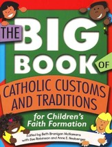 Big Book of Catholic Customs and Traditions, Children's  Faith Formation