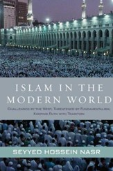 Islam in the Modern World: Challenged by the West, Threatened by Fundamentalism, Keeping Faith with Tradition - eBook