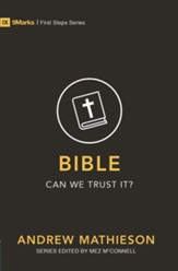 The Bible: Can We Trust It?