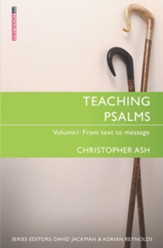Teaching Psalms Vol. 1: From Text to Message