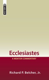 Ecclesiastes: A Mentor Commentary