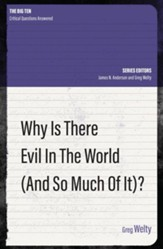 Why is there Evil in the World (and so Much of It)?