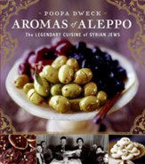 Aromas of Aleppo: The Legendary Cuisine of Syrian Jews - eBook