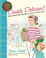 Double Delicious!: Good, Simple Food for Busy, Complicated Lives - eBook