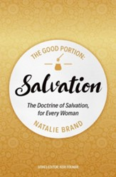The Good Portion - Salvation: The Doctrine of Salvation, for Every WomanRevised Edition