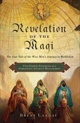 Revelation of the Magi: The Lost Tale of the Wise Men's Journey to Bethlehem - eBook