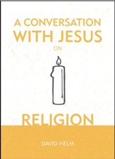 A Conversation With Jesus: Religion