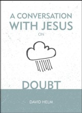 A Conversation with Jesus: Doubt