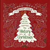 The History of Christmas: 2,000 Years of Faith, Fable and Festivity-Revised Edition