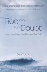Room for Doubt: How Uncertainty Can Deepen Your Faith