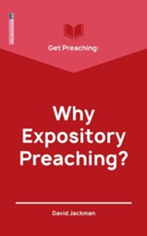 Get Preaching: Why Expository Preaching-Revised Edition