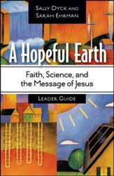 A Hopeful Earth Leader Guide: Faith, Science, and the Message of Jesus