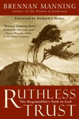 Ruthless Trust: The Ragamuffin's Path to God - eBook