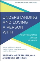 Understanding and Loving a Person with Posttraumatic Stress Disorder