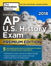 Cracking the AP U.S. History Exam 2018, Premium Edition