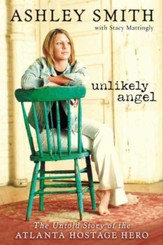 Unlikely Angel: The Untold Story of the Atlanta Hostage Hero - eBook