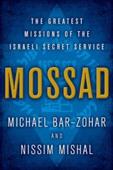 Mossad: The Greatest Missions of the Israeli Secret Service - eBook