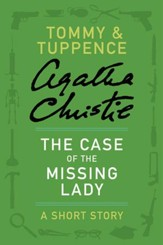 The Case of the Missing Lady: A Tommy & Tuppence Adventure - eBook