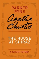 The House at Shiraz: A Parker Pyne Story - eBook