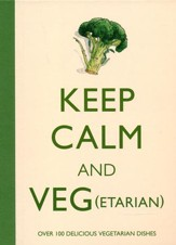 Keep Calm and Veg(etarian)